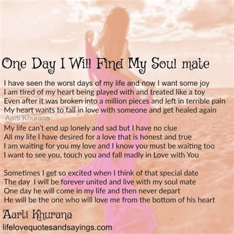 one-day-i-will-find-my-soul-mate | Best love quotes, My