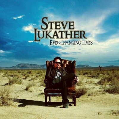 Steve Lukather Official Website - Ever changing times