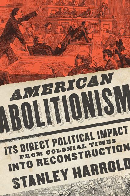 American Abolitionism: Its Direct Political Impact from